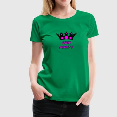 hen party started in here - Women's Premium T-Shirt