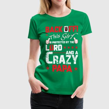 Crazy Papa Crazy Papa T-Shirt For Girl - Women's Premium T-Shirt