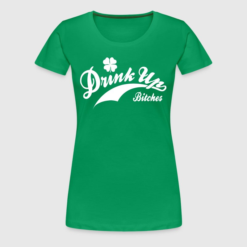 St. Patrick's Day Retro Shirt - Drink Up Bitches S - Women's Premium T-Shirt