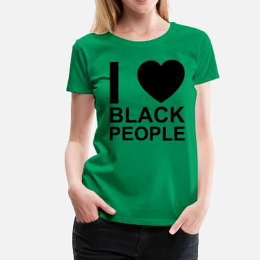 For Black People i love black people - Women's Premium T-Shirt