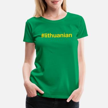 Lithuanian LITHUANIAN - Women's Premium T-Shirt
