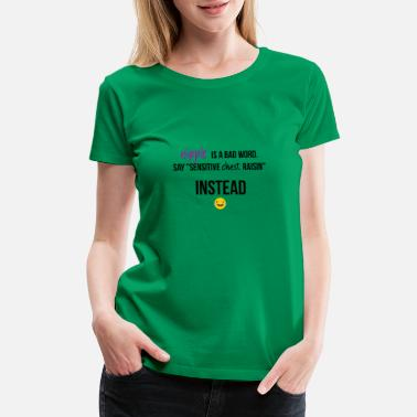 Bad Word Nipple is a bad word - Women's Premium T-Shirt