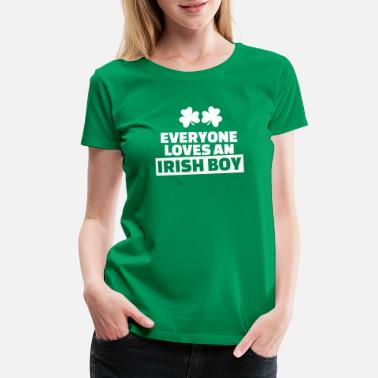 Paddy Day Everyone loves an Irish Boy - Women's Premium T-Shirt
