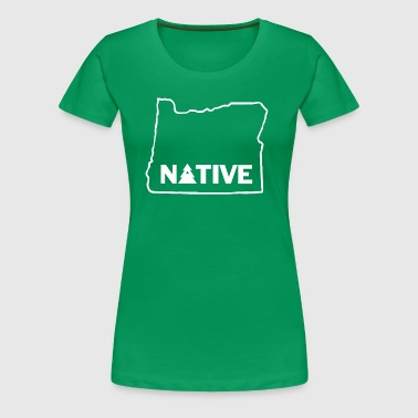 Native Oregonian with Tree - Women's Premium T-Shirt