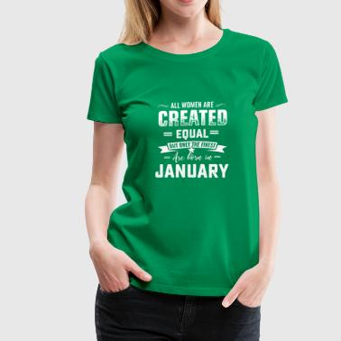 January month all women created equal T-Shirt - Women's Premium T-Shirt