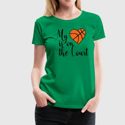 my heart is on the court - Women's Premium T-Shirt