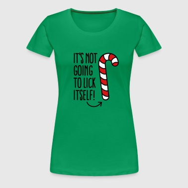 It's not going to lick itself (candy cane) - Women's Premium T-Shirt