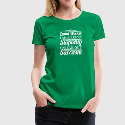 Postal Worker Are Allergic To Stupidity T Shirt - Women's Premium T-Shirt