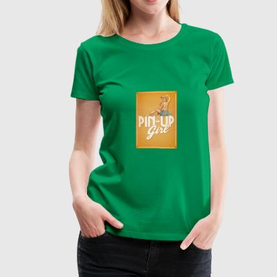 Show it: you are a pin-up girl - Women's Premium T-Shirt