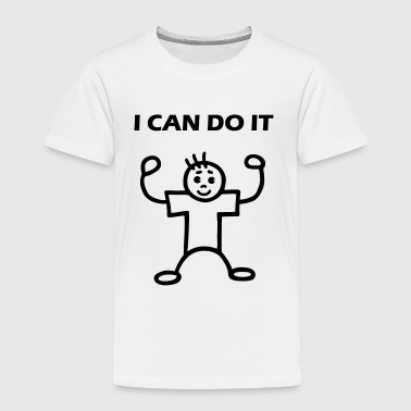 I CA DO IT - man - Toddler Premium T-Shirt