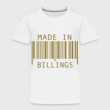 Made in Billings - Toddler Premium T-Shirt