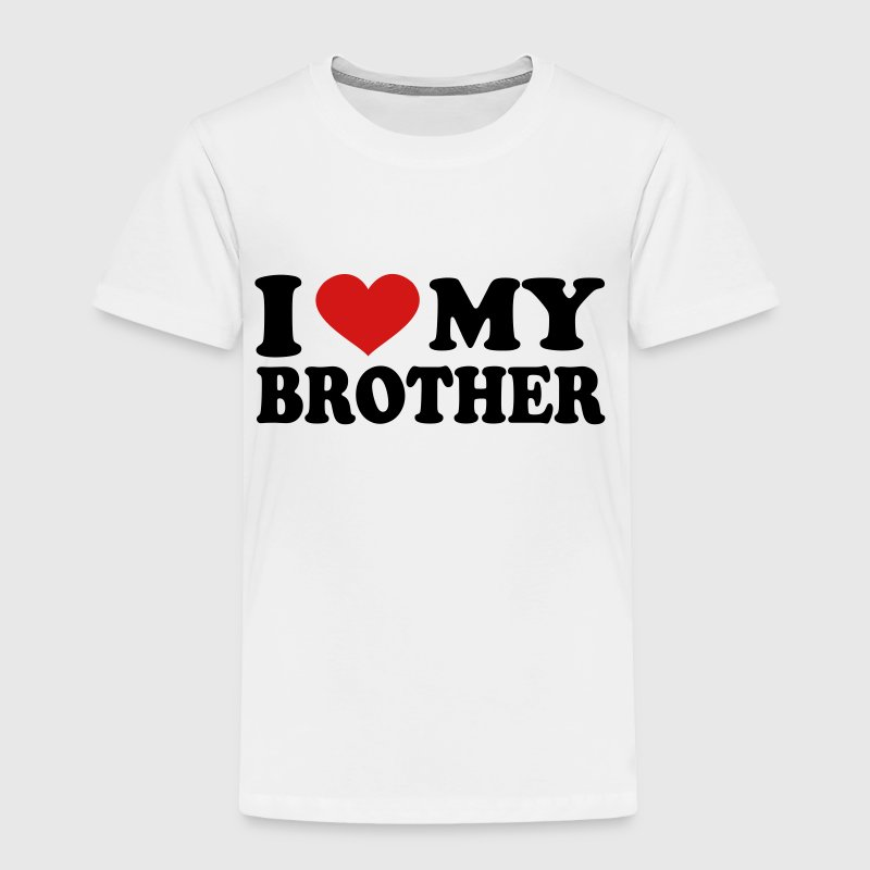 I Love my brother - Toddler Premium T-Shirt