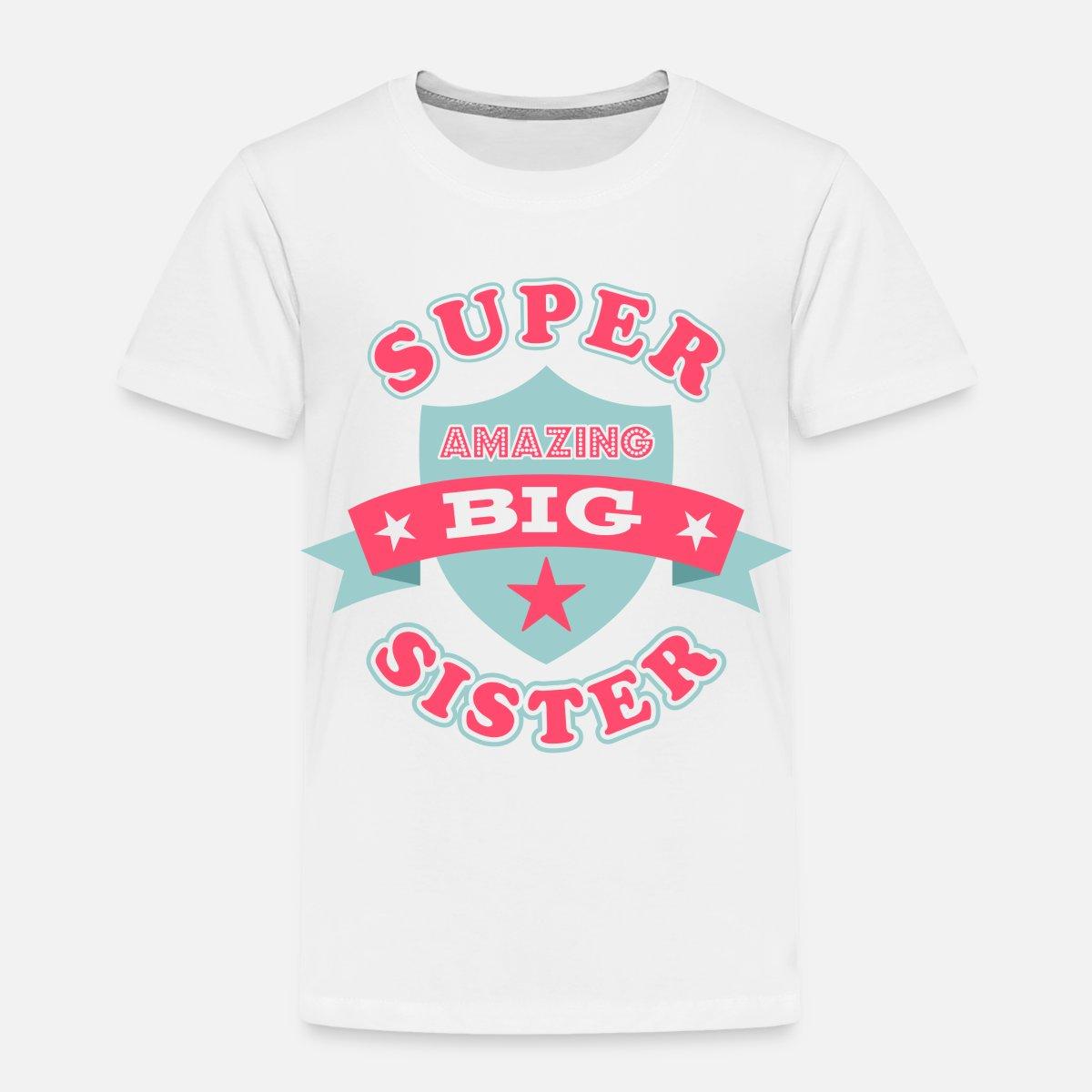 c54d47f94 Super Amazing Big Sister Toddler Premium T-Shirt   Spreadshirt