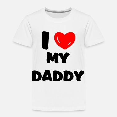 I Heart Daddy I heart my daddy - Toddler Premium T-Shirt