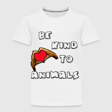 Be kind to animals - Toddler Premium T-Shirt