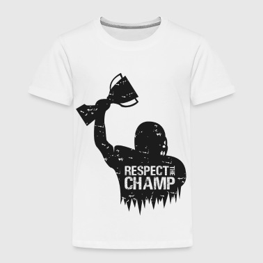 World Respect Respect The Champion Black - Toddler Premium T-Shirt