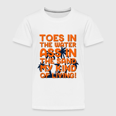 BEACH - TOES IN THE WATER - Toddler Premium T-Shirt