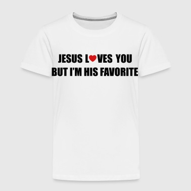 Christian Jesus loves you, but I'm his favorite - Toddler Premium T-Shirt