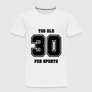 30th birthday - Toddler Premium T-Shirt