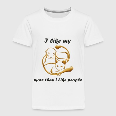 i like my dog cat more than i like people quote - Toddler Premium T-Shirt