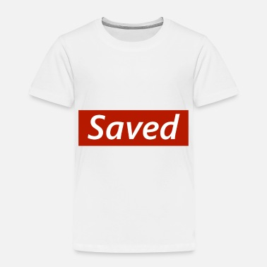 Save Saved - Toddler Premium T-Shirt