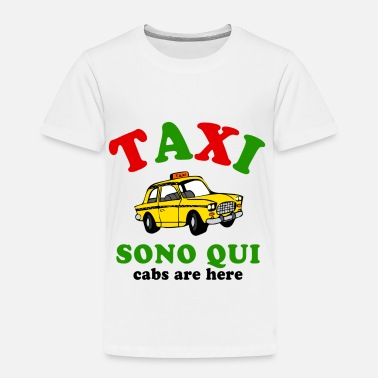 Cabs-are-here-jersey-shore Taxi Italy - Toddler Premium T-Shirt