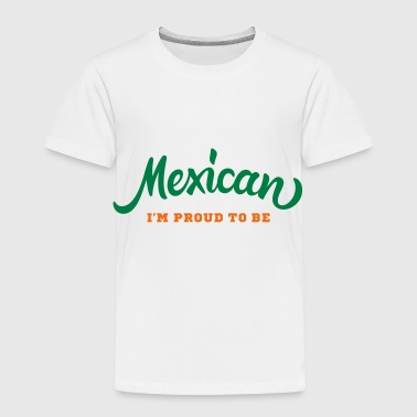 Mexican Mexican - Toddler Premium T-Shirt