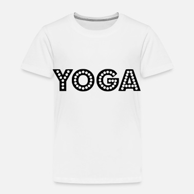 Teach yoga wording - Toddler Premium T-Shirt