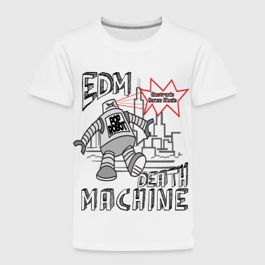EDM Death Machine - EDM - Toddler Premium T-Shirt