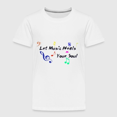 Music Heals - Toddler Premium T-Shirt