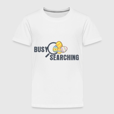 Busy Searching - Toddler Premium T-Shirt