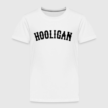 Hooligan HOOLIGAN - Toddler Premium T-Shirt