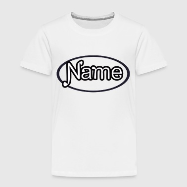 NAME - Toddler Premium T-Shirt