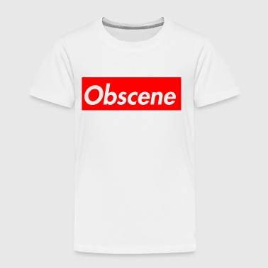 Obscene - Toddler Premium T-Shirt