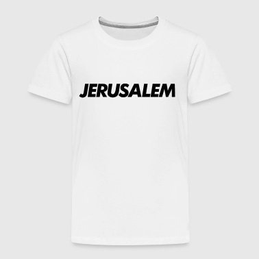 JERUSALEM - Toddler Premium T-Shirt