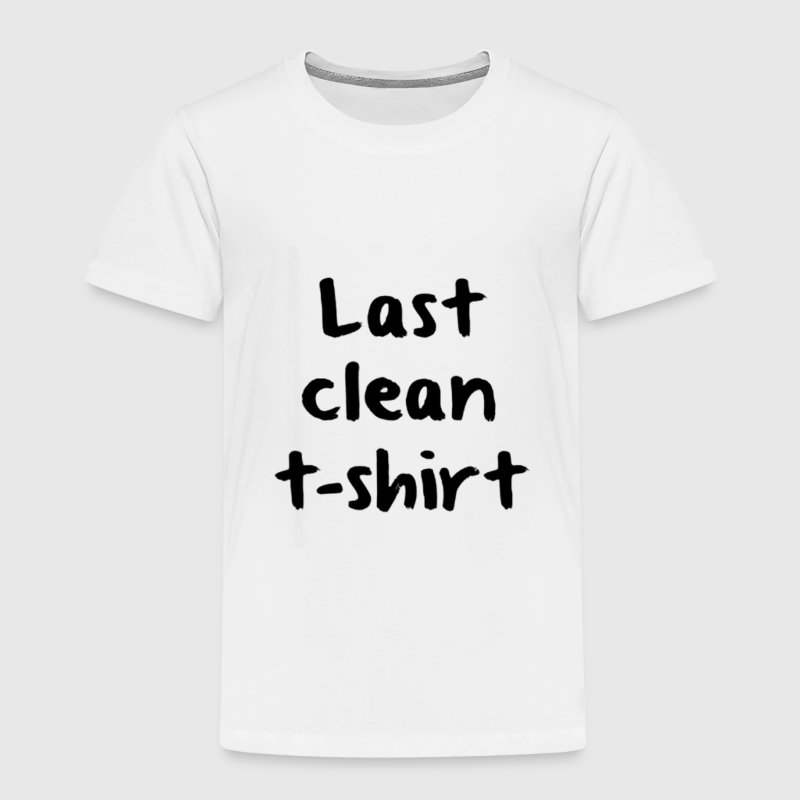 Last Clean T-Shirt - Toddler Premium T-Shirt