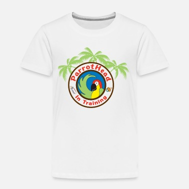Jimmy Buffett Parrothead in Training - Toddler Premium T-Shirt