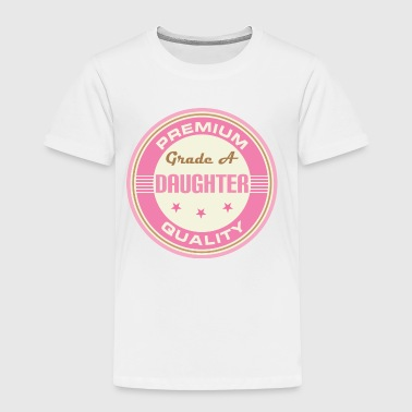Daughter (Grade A) - Toddler Premium T-Shirt