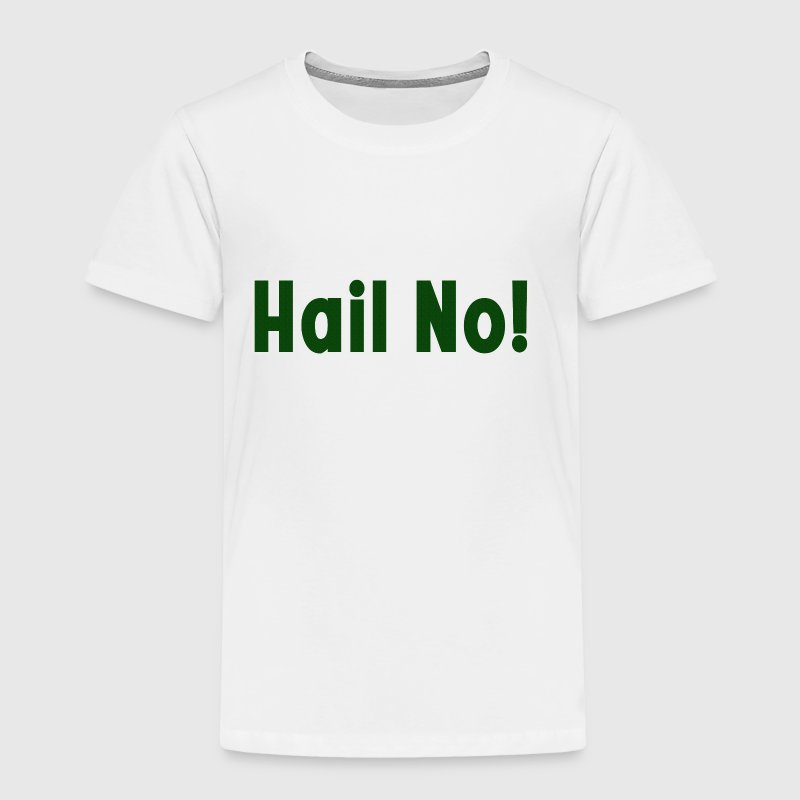 Hail No! MSU Spartans Funny - Toddler Premium T-Shirt