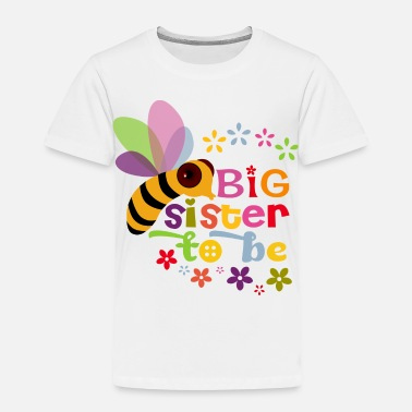 Awesome Big Sister Big Sister to be - Toddler Premium T-Shirt