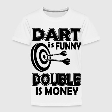 Double Darts dart is funny double is - Toddler Premium T-Shirt