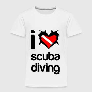 I Love Diving I Love Scuba Diving - Toddler Premium T-Shirt
