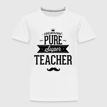 100 percent pure super teacher - Toddler Premium T-Shirt