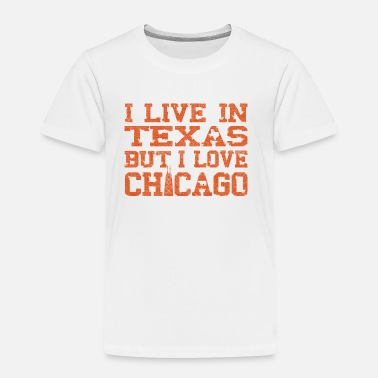 I Love Chicago Live Texas Love Chicago Pride - Toddler Premium T-Shirt