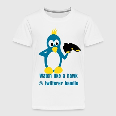 Watch like a hawk twit-shirt - Toddler Premium T-Shirt