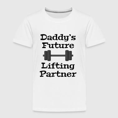 Daddy's Future Lifting Partner - Toddler Premium T-Shirt