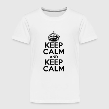 KEEP CALM AND KEEP CALM - Toddler Premium T-Shirt