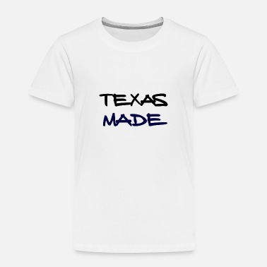 Texas Made Texas Made - Toddler Premium T-Shirt
