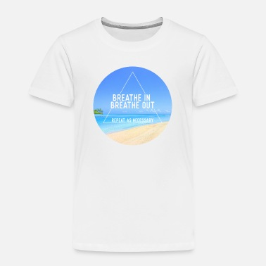 Summer Breathe in breathe out - Toddler Premium T-Shirt