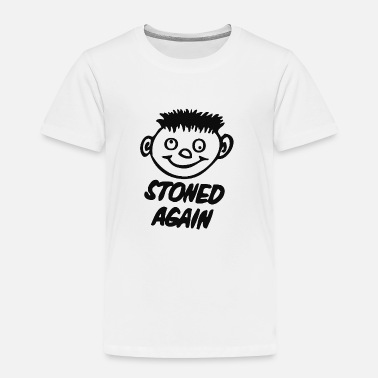 Weed STONED weed - Toddler Premium T-Shirt